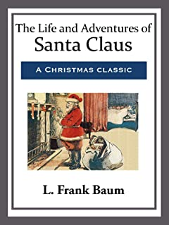 The Life and Adventures of Santa Claus (Best of the Classics)