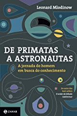 De primatas a astronautas: A jornada do homem em busca do conhecimento eBook Kindle
