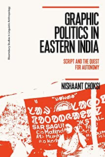 Graphic Politics in Eastern India: Script and the Quest for Autonomy