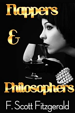 Flappers and Philosophers (Annotated, with Audiobook Access) (Fiction Classics 19)