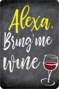 SACOINK Alexa, Bring Me Wine Metal Sign Tin Sign Vintage Wall Decor for Bars, Garden, Cave, Cafes Rustic Outdoor Art Sign