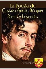 La Poesía de Gustavo Adolfo Bécquer Rimas y Leyendas (Spanish Edition) Kindle Edition