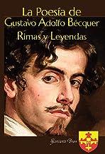 La Poesía de Gustavo Adolfo Bécquer Rimas y Leyendas (Spanish Edition)