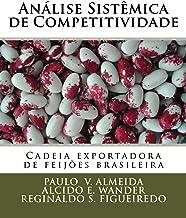 Análise Sistêmica  de Competitividade: Cadeia exportadora de feijões brasileira (Portuguese Edition)