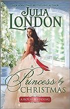 A Princess by Christmas: A Holiday Romance (A Royal Wedding, 3)