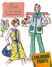 Mod À La Mode: An Adult Coloring Book Featuring Fashions of the 60s and 70s
