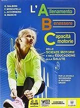 Scaricare Libri ABC delle scienze motorie. E dell'educazione alla salute. Per le Scuole superiori. Con e-book. Con espansione online PDF