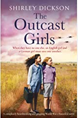 The Outcast Girls: A completely heartbreaking and gripping World War 2 historical novel Kindle Edition