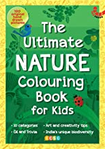 THE ULTIMATE NATURE COLOURING BOOK FOR KIDS: 100 Original Hand-Drawn pictures, 10 categories, GK & Trivia (The Ultimate Co...