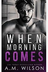 When Morning Comes: A Surprise Pregnancy Standalone Romance (Arrow Creek Book 2) Kindle Edition