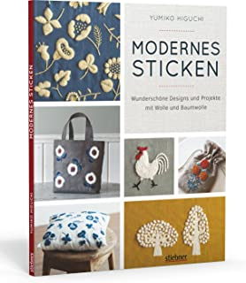 Modernes Sticken: Wunderschöne Designs und Projekte mit Wolle und Baumwolle: Wunderschöne Designs und Projekte mit Wolle u...