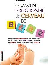 Comment fonctionne le cerveau de Bébé (PARENTING) (French Edition)