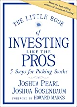 The Little Book of Investing Like the Pros: Five Steps for Picking Stocks (Little Books. Big Profits)