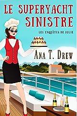 Le superyacht sinistre: un cosy crime (Les enquêtes de Julie) Format Kindle