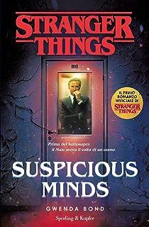 Suspicious Minds. Il primo romanzo ufficiale di Stranger Thi