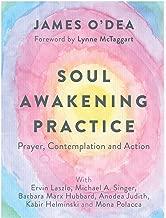 Soul Awakening Practice: Prayer, Contemplation and Action