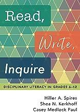 Read, Write, Inquire: Disciplinary Literacy in Grades 6–12