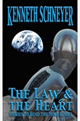 The Law & the Heart: Speculative Stories to Bend the Mind and Soul Kindle Edition