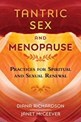 Tantric Sex and Menopause: Practices for Spiritual and Sexual Renewal (English Edition) eBook Kindle