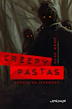 Creepypastas: Lendas da internet (Portuguese Edition)