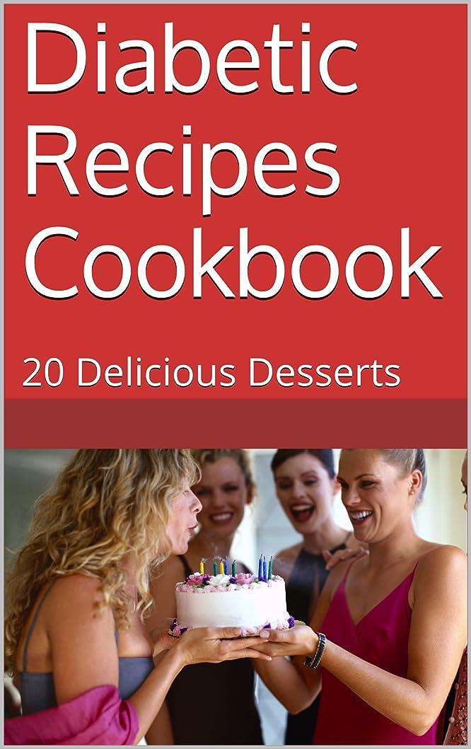 Diabetic Recipes Cookbook: 20 Delicious Desserts (English Edition)