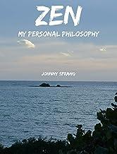 Zen: A Personal Philosophy