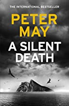A Silent Death: Pre-order the brand-new thriller from #1 bestseller Peter May!