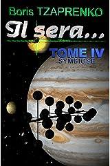 Il sera... Tome 4: Symbiose Format Kindle
