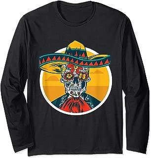 Day Of The Dead Mexican Skull Sombrero Dia De Los Muertos Long Sleeve T-Shirt
