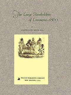 Large Slaveholders of Louisiana