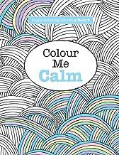 Really RELAXING Colouring Book 2: Colour Me Calm (Really RELAXING Colouring Books) (Volume 2)