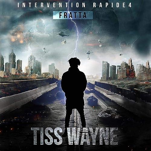 Intervention Rapide 4 Fratta By Tiss Wayne On Amazon Music Amazon Com