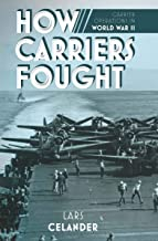 How Carriers Fought: Carrier Operations in World War II