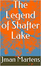 The Legend of Shafter Lake (Haunted Legends Book 1)