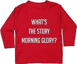 Hippowarehouse What's The Story Morning Glory? Baby Unisex t-Shirt Long Sleeve
