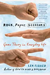 Rock, Paper, Scissors: Game Theory in Everyday Life Kindle Edition