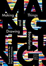 Making Things and Drawing Boundaries: Experiments in the Digital Humanities (Debates in the Digital Humanities)
