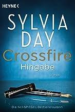 Crossfire. Hingabe: Band 4 - Roman (German Edition)