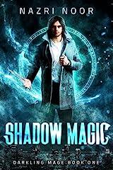 Shadow Magic (Darkling Mage Book 1) Kindle Edition