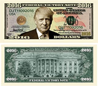 Pack of 50 - Donald Trump 2016 Federal Victory Limited Edition Presidential Dollar Bills- Highly Collectible Novelty Dollar Bill - Funny for Democrats or Republicans - Funniest Political Gift