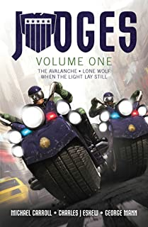 JUDGES Volume One: The Avalanche, Lone Wolf & When the Light Lay Still