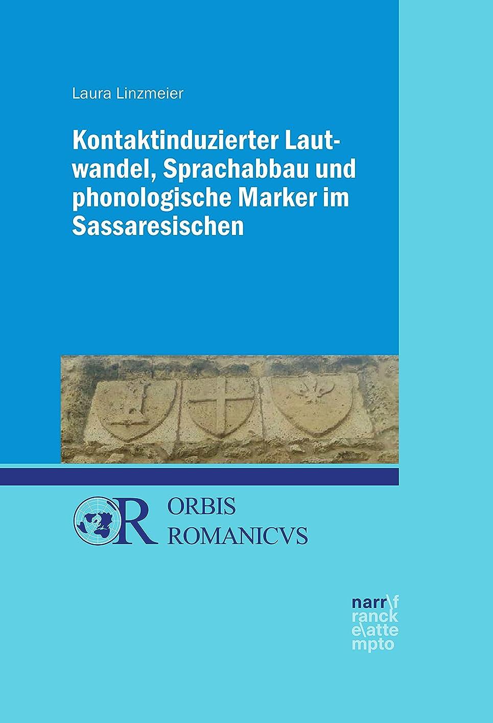 鑑定洗剤ジョージハンブリーKontaktinduzierter Lautwandel, Sprachabbau und phonologische Marker im Sassaresischen (Orbis Romanicus 9) (German Edition)