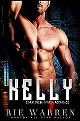 Kelly: Dark Irish Mafia Romance (O'Sullivan Brothers Book 2) Kindle Edition