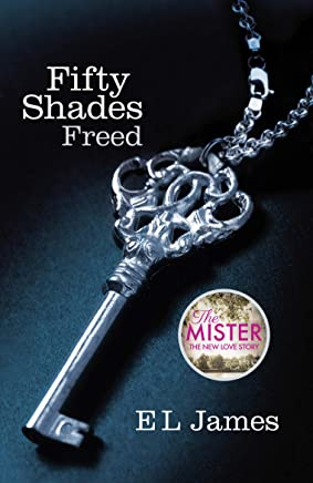 Fifty Shades Freed: Book 3 of the Fifty Shades trilogy