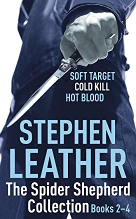The Spider Shepherd Collection 2-4: Soft Target, Cold Kill, Hot Blood