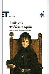 Thérèse Raquin (Einaudi): Traduzione e cura di Giuseppe Pallavicini. Con un saggio di Giovanni Macchia (Einaudi tascabili. Classici) Formato Kindle