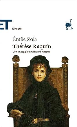 Thérèse Raquin (Einaudi): Traduzione e cura di Giuseppe Pallavicini. Con un saggio di Giovanni Macchia (Einaudi tascabili. Classici)