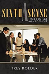 A Sixth Sense for Project Management Kindle Edition