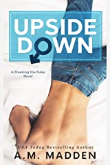 Upside Down, A Breaking the Rules Novel Kindle Edition