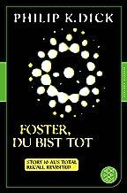 Foster, du bist tot: Story 10 aus: Total Recall Revisited. Die besten Stories (Fischer Klassik Plus) (German Edition)